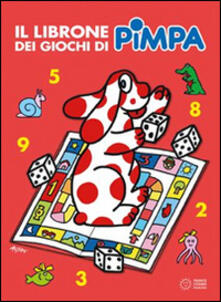 Mercatinidinataletorino.it Il librone dei giochi di Pimpa. Ediz. illustrata. Vol. 2 Image