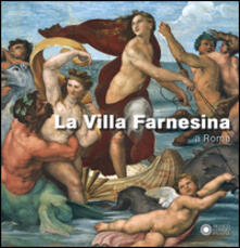 Parcoarenas.it La villa Farnesina a Roma. Ediz. illustrata Image