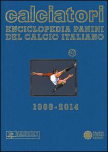 Calciatori. Enciclopedia Panini del calcio italiano 1960-2014. Con indici. Vol. 15.pdf