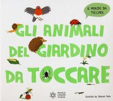 Gli animali del giardino da toccare - Deborah Pinto - copertina