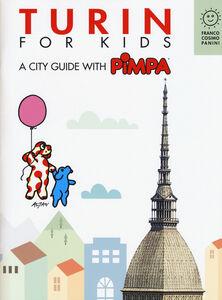 Libro Turin for kids. A city guide with Pimpa Tullio F. Altan