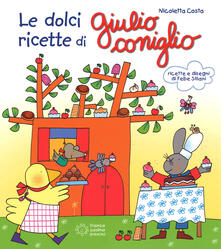 Daddyswing.es Le dolci ricette di Giulio Coniglio. Ediz. illustrata Image