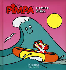 Antondemarirreguera.es Pimpa. L'amica onda. Ediz. illustrata Image