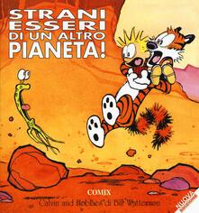 Strani essere di un altro pianeta. Calvin & Hobbes - Bill Watterson - copertina