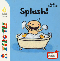 Splash! Ediz. illustrata