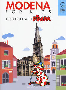 Modena for kids. A city guide with Pimpa - Altan - copertina
