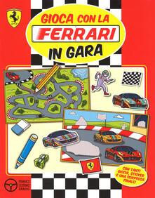 Gioca con la Ferrari in gara. Con adesivi - copertina