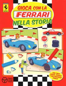 Gioca con la Ferrari nella storia. Con adesivi - copertina