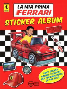 La mia prima Ferrari. Con adesivi. Con gadget - copertina