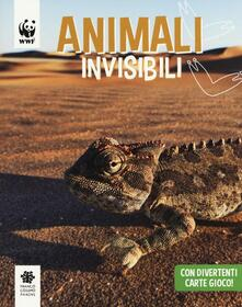 Animali invisibili. WWF. Guarda che tipi - copertina