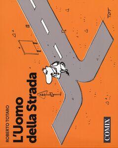 Libro L' uomo della strada Roberto Totaro