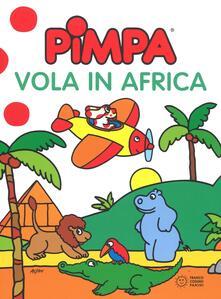 Pimpa vola in Africa. Ediz. illustrata - Altan - copertina