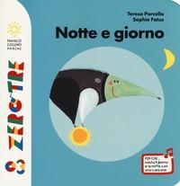 Notte e giorno. Ediz. illustrata - Porcella Teresa Fatus Sophie - wuz.it