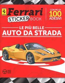 Listadelpopolo.it Le più belle auto da strada. Ferrari sticker book. Ediz. illustrata Image
