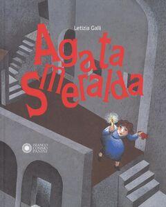 Libro Agata Smeralda. Ediz. a colori Letizia Galli