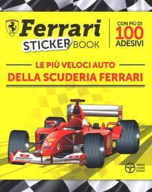 Le più veloci auto della scuderia Ferrari. Con adesivi. Ediz. illustrata - Sergio Ardiani - copertina