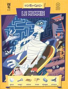 Le mummie. Ediz. a colori - Luca Poli - copertina