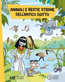 Animali e bestie strane dell'antico Egitto. Ediz. a colori - Paola Cantatore - copertina