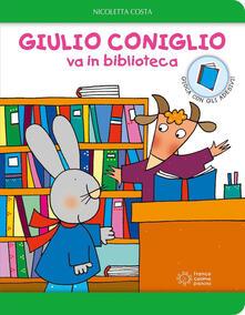 Letterarioprimopiano.it Giulio Coniglio va in biblioteca. Con adesivi. Ediz. a colori Image