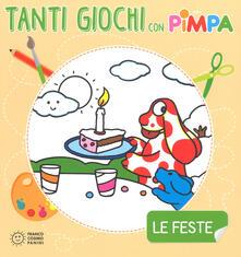 Teamforchildrenvicenza.it Le feste. Tanti giochi con Pimpa. Ediz. a colori. Con Adesivi Image