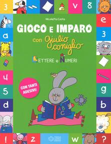 Lettere e i numeri. Gioco e imparo con Giulio Coniglio. Ediz. a colori. Con Adesivi - Nicoletta Costa - copertina