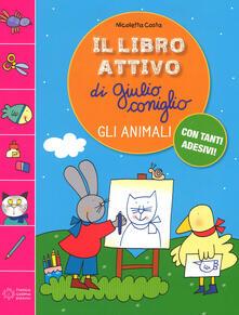 Il libro attivo di Giulio Coniglio. Gli animali. Con adesivi. Ediz. a colori.pdf