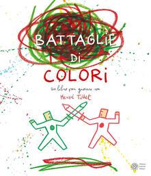 Mercatinidinataletorino.it Le battaglie di colori. Ediz. a colori Image