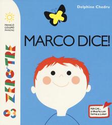 Marco dice! Ediz. a colori - Delphine Chedru - copertina