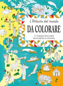 Fondazionesergioperlamusica.it Eslpora e colora l'atlante del mondo. 11 mappe da staccare e scoprire. Ediz. a colori Image