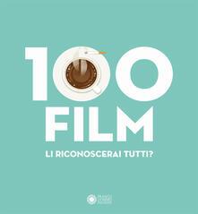 100 film. Ediz. a colori - Matt Needle,Chez Gertrude,Francesco Giustozzi - copertina