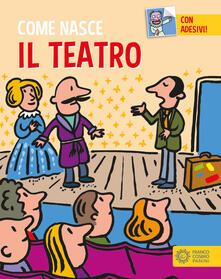 Il teatro. Con adesivi. Ediz. a colori - Giulia Calandra Buonaura - copertina