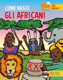 Gli africani. Con adesivi. Ediz. a colori - Giulia Calandra Buonaura - copertina
