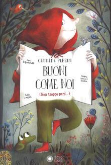Buoni come noi (Non troppo però...). Ediz. a colori.pdf