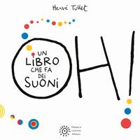 Oh! Un libro che fa dei suoni. Ediz. a colori - Tullet Hervé - wuz.it