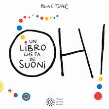 Oh! Un libro che fa dei suoni. Ediz. a colori - Hervé Tullet - copertina