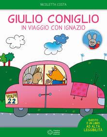 Giulio Coniglio in viaggio con Ignazio. Con adesivi. Ediz. a colori - Nicoletta Costa - copertina