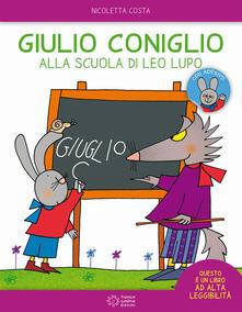 Giulio Coniglio alla scuola di Leo lupo. Con adesivi. Ediz. a colori - Nicoletta Costa - copertina