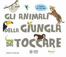 Gli animali della giungla da toccare. Ediz. a colori - Camille Roy - copertina