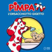 Pimpa. L'orsacchiotto Gigetto. Ediz. a colori - Altan - copertina