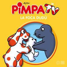 Capturtokyoedition.it Pimpa. La foca Dudù. Ediz. a colori Image