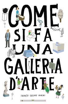 Come si fa una galleria d'arte. Ediz. a colori - Ondrej Chrobak,Rotislav Korycanek,Martin Vanek - copertina