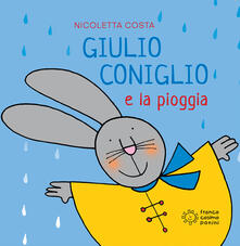 Warholgenova.it Giulio Coniglio e la pioggia. Ediz. a colori Image