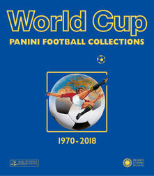 World cup. Panini football collections. 1970-2018 - copertina