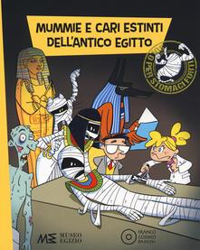 Mummie e cari estinti dell'Antico Egitto. Ediz. a colori - Paola Cantatore - copertina