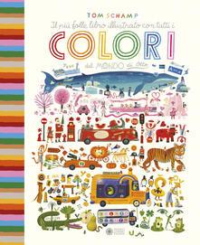 Il più folle libro illustrato con tutti i colori del mondo di Otto. Ediz. a colori - Tom Schamp - copertina