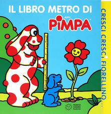 Cresci, cresci fiorellino. Il libro metro di Pimpa. Ediz. a colori.pdf