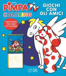 Vastese1902.it Giochi con gli amici. Pimpa in tv. Coloring. Ediz. illustrata. Con gadget Image