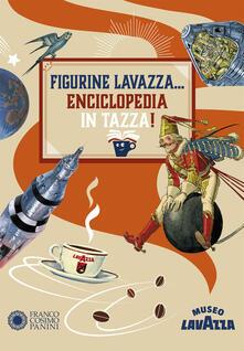 Daddyswing.es Figurine Lavazza... Enciclopedia in tazza! Ediz. a colori Image