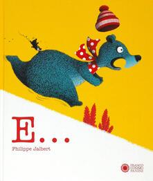 E.... Ediz. a colori - Philippe Jalbert - copertina