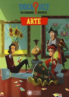 Arte. Gioca quiz! Carte - Paola Cantatore,Alessandro Vicenzi - copertina